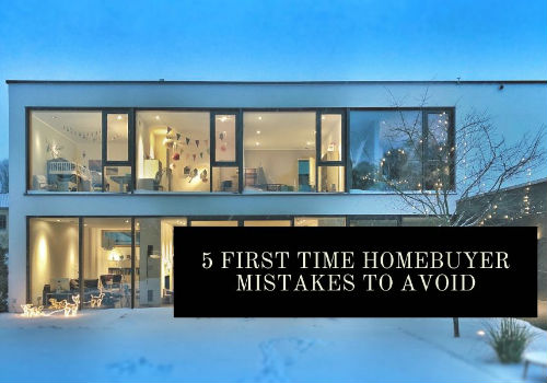 5 First-Time Homebuyer Mistakes To Avoid